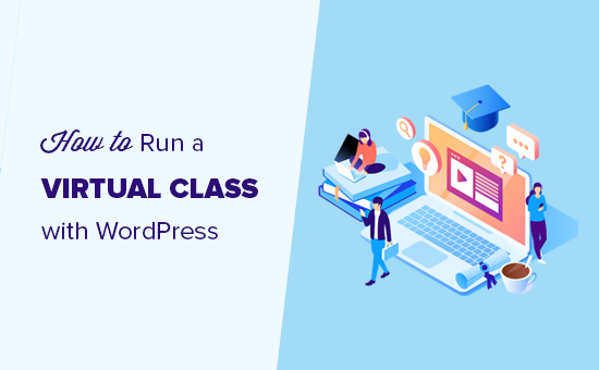 How to Run a Virtual Classroom Online